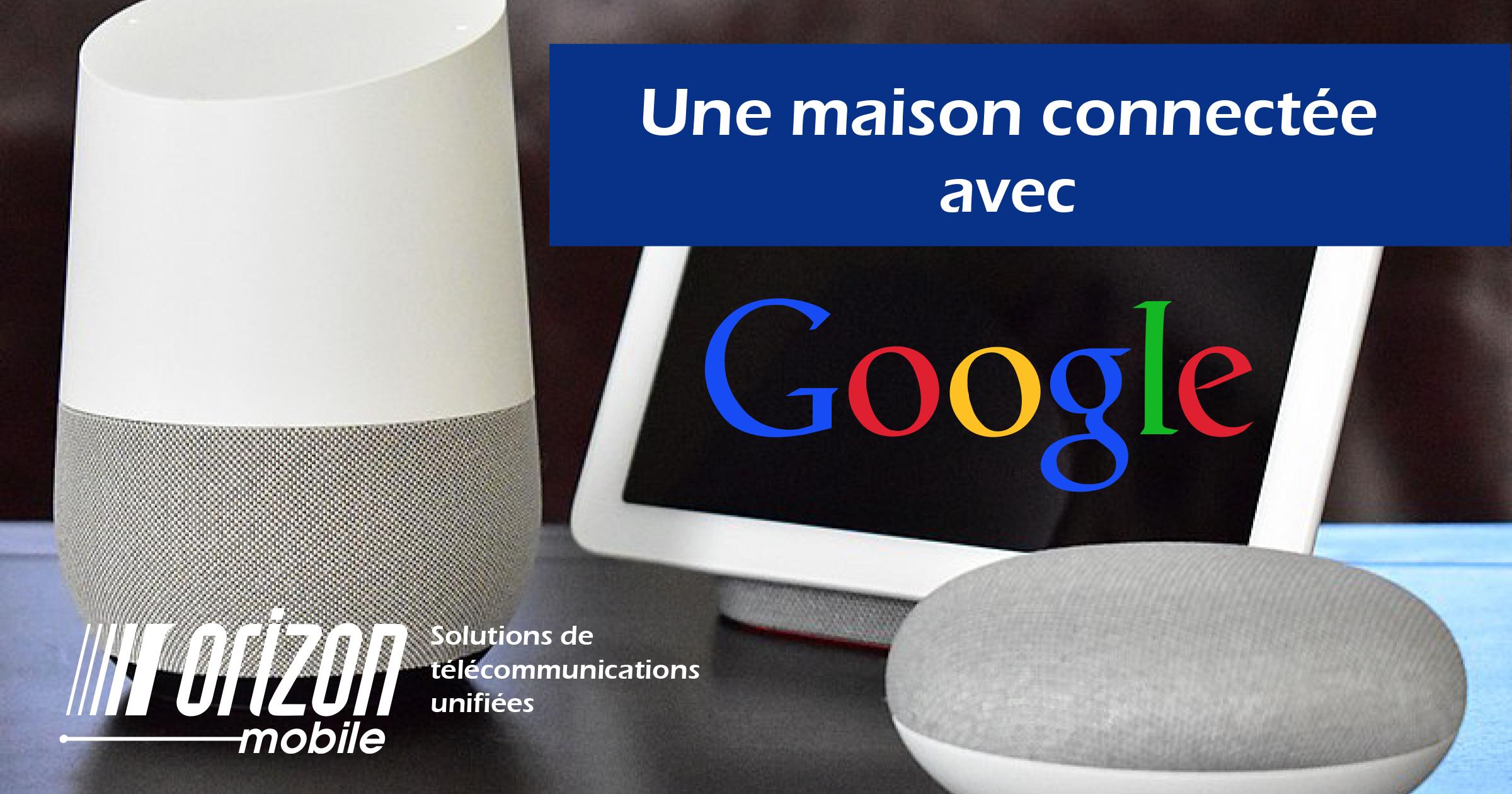 Maison connectée Google